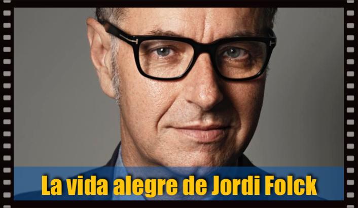 La vida alegre de Jordi Folck